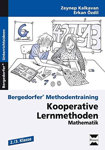 Kooperative Lernmethoden: Mathematik 2./3. Kl.: 2. und 3. Klasse (Bergedorfer® Methodentraining)