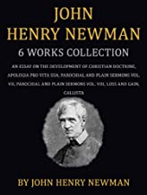 John Henry Newman: 5 Works: An Essay On The Development Of Christian Doctrine, Apologia Pro Vita Sua, Parochial And Plain Sermons Vol. VII & Vol. VIII,Loss And Gain, Callista