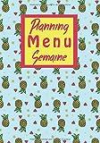 Planning Menu Semaine: Carnet pour noter vos menus hebdomadaire, organiser ses repas, planificateur, agenda, journal - 17,78cm x 25,4cm - 107 pages