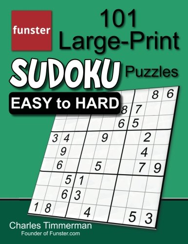 Funster 101 Large-Print Sudoku Puzzles Easy to Hard: One puzzle per page with room to work