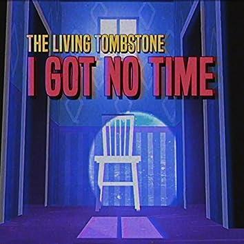 I Got No Time - Single