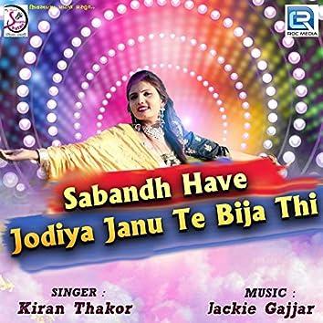 Sabandh Have Jodiya Janu Te Bija Thi