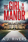 The Girl in the Manor (Emma Griffin FBI Mystery)