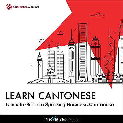 Learn Cantonese: Ultimate Guide to Speaking Business Cantonese cover art