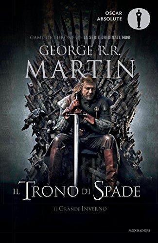 Il trono di spade. Libro primo delle Cronache del ghiaccio e del fuoco. Il trono di spade-Il grande inverno (Vol. 1)