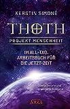 Thoth: Projekt Menschheit - Im All-Tag. Arbeitsbuch für die Jetzt-Zeit [Überarbeitete und erweiterte Neuausgabe] - Kerstin Simoné