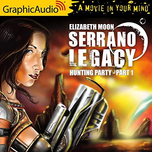 Hunting Party (1 of 2) [Dramatized Adaptation]: Serrano Legacy, Book 1, Part 1