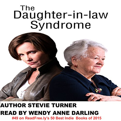 The Daughter-in-Law Syndrome                   By:                                                                                                                                 Stevie Turner                               Narrated by:                                                                                                                                 Wendy Anne Darling                      Length: 5 hrs and 27 mins     3 ratings     Overall 4.3