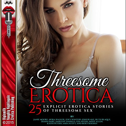 Threesome Erotica: 25 Explicit Erotica Stories of Threesome Sex                   By:                                                                                                                                 Janie Moore,                                                                                        Zoey Winters,                                                                                        Joni Blake                               Narrated by:                                                                                                                                 Desiree Divine,                                                                                        Rebecca Wolfe,                                                                                        Vivian Lee Fox                      Length: 10 hrs and 3 mins     75 ratings     Overall 4.4