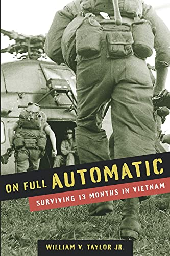 Compare Textbook Prices for On Full Automatic: Surviving 13 Months in Vietnam  ISBN 9781736621608 by Taylor Jr., William V.