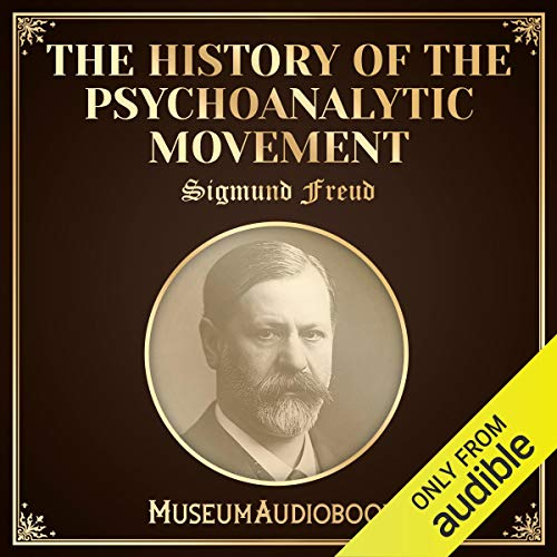 The History of the Psychoanalytic Movement audiobook cover art