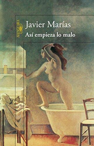 Así empieza lo malo (Spanish Edition) by [Javier Marías]
