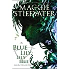 Blue Lily, Lily Blue (the Raven Cycle, Book 3): 03