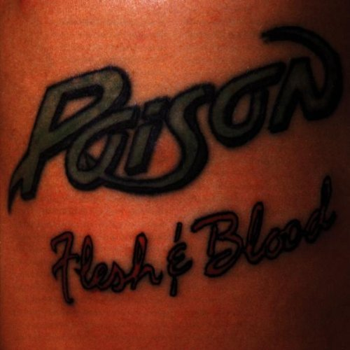 Flesh & Blood by Poison (2004-11-18)