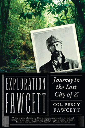 Download Exploration Fawcett: Journey to the Lost City of Z 1590204301
