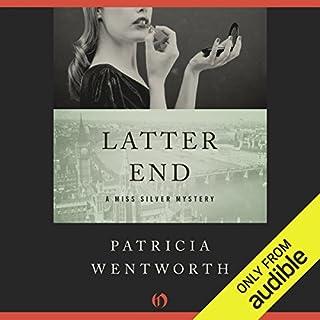 Latter End     The Miss Silver Mysteries              Auteur(s):                                                                                                                                 Patricia Wentworth                               Narrateur(s):                                                                                                                                 Diana Bishop                      Durée: 8 h et 21 min     Pas de évaluations     Au global 0,0