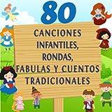 80 Canciones Infantiles, Rondas, Fabulas y Cuentos Tradicionales, Vol. 1 (Canciones e Historias Infantiles para Aprender Francés)