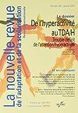 La nouvelle revue de l'adaptation et de la scolarisation, N° 68 - De l'hyperactivité au TDA-H : trouble déficit de l'attention-hyperactivité