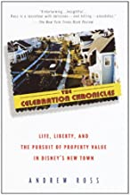 The Celebration Chronicles: Life, Liberty, and the Pursuit of Property Value in Disney's New Town