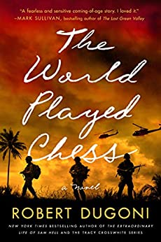 The World Played Chess: A Novel by [Robert Dugoni]