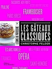 Les Gâteaux classiques de Christophe Felder