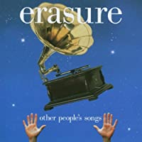Other Peoples Songs by ERASURE (2003-02-05)