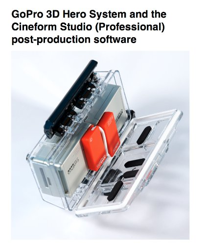 The GoPro 3d Hero and Cineform Studio production workflow (English Edition)
