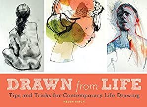 Drawn from Life: Tips and Tricks for Contemporary Life Drawing (Sketch Book, Life Drawing Guide, Gifts for Artists)