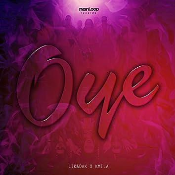 Oye (feat. Kmila)