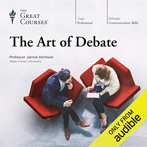 The Art of Debate                   Written by:                                                                                                                                 Jarrod Atchison,                                                                                        The Great Courses                               Narrated by:                                                                                                                                 Jarrod Atchison                      Length: 11 hrs and 43 mins     5 ratings     Overall 3.8