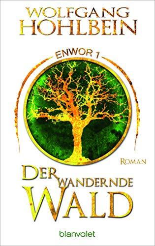 Der wandernde Wald - Enwor 1: Roman (Skar und Del, Band 1)