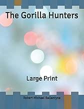 The Gorilla Hunters: Large Print