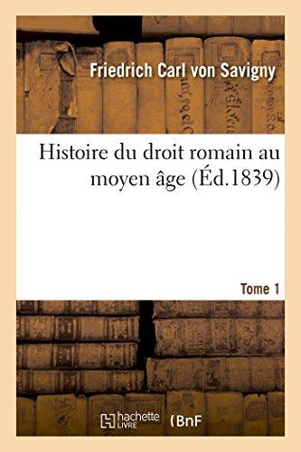Histoire du droit romain au moyen âge. Tome 1 (Sciences sociales)