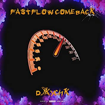 Fast Flow Come Back