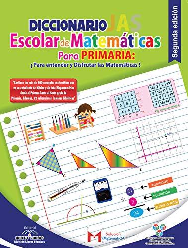 Diccionario JAS escolar de Matemáticas para primaria: Para entender y disfrutar las Matemáticas