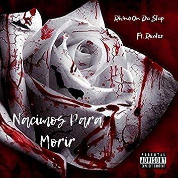 Nacimos Para Morir (feat. Reales)