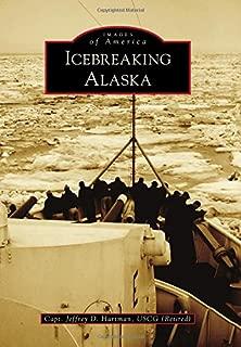 Icebreaking Alaska (Images of America)