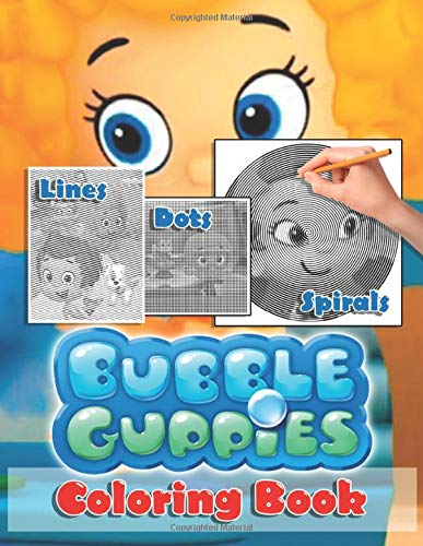 Bubble Guppies Dots Lines Spirals Coloring Book: Bubble Guppies Confidence And Relaxation Color Puzzle Activity Books For Adults And Kids With Exclusive Images