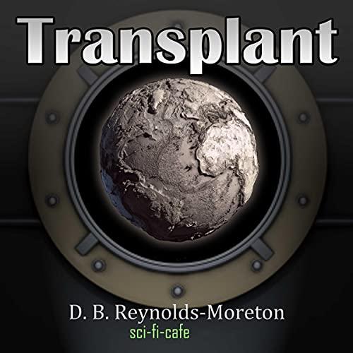 Transplant Audiobook By D.B. Reynolds-Moreton cover art