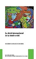 Le Droit International De La Biodiversité (Les Livres De Poche De L'académie De Droit International De La Haye)
