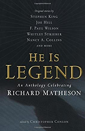 He Is Legend: An Anthology Celebrating Richard Matheson by Christopher Conlon (Editor) › Visit Amazons Christopher Conlon Page search results for this author Christopher Conlon (Editor) (14-Sep-2010) Paperback