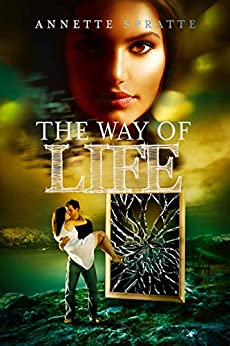 The Way of Life by [Annette Spratte]