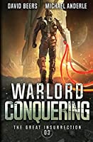 Warlord Conquering (The Great Insurrection)