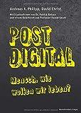 Postdigital: Mensch, wie wollen wir leben?