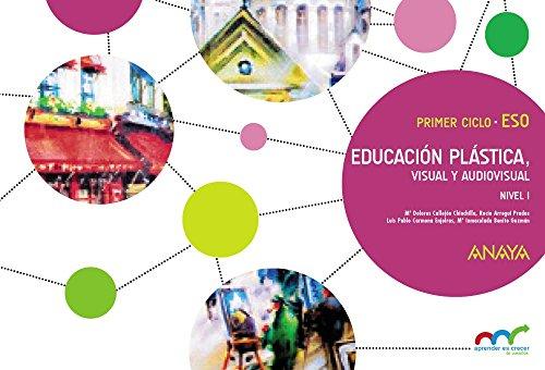 Educación Plástica, Visual y Audiovisual. Nivel I. Cuaderno (Aprender es crecer en conexión)