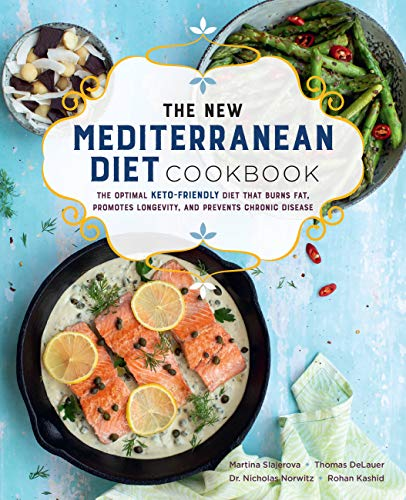 The New Mediterranean Diet Cookbook: The Optimal Keto-Friendly Diet That Burns Fat, Promotes Longevity, and Prevents Chronic Disease: 16
