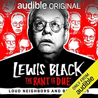 Ep. 1: Loud Neighbors and Body Mass (The Rant is Due)                   Di:                                                                                                                                 Lewis Black                           Durata:  5 min     Non sono ancora presenti recensioni clienti     Totali 0,0