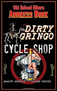 Old School Biker Address Book - Dirty Gringo Cycle Shop: Motorcycle Rider Gear themed Retro rockabilly Tabbed in Alphabeti...