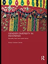 Gender Diversity in Indonesia: Sexuality, Islam and Queer Selves (ASAA Women in Asia Series)