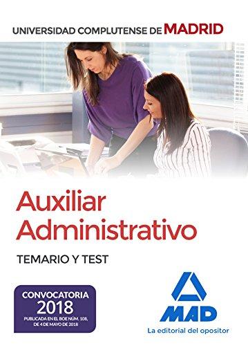 Auxiliar Administrativo de la Universidad Complutense de Madrid. Temario y test (Convocatoria mayo 2018; Concurso-oposición libre)